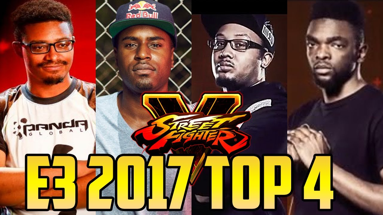 【スト5】E3 2017 SFV TOP 4 (TIMESTAMP) SnakeEyez Punk Wolfkrone Smug