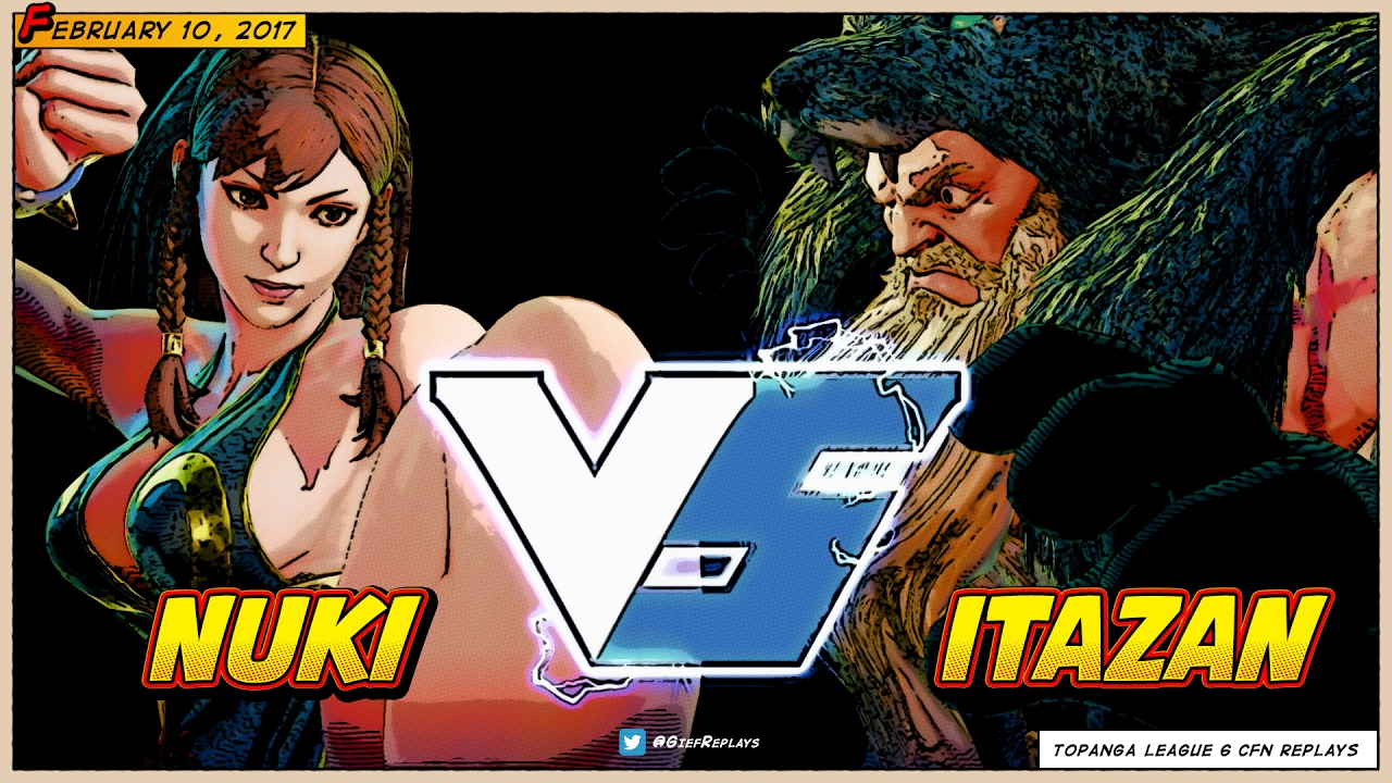 【スト5】Nuki (Chun-Li) vs Itazan (Zangief) ► TOPANGA 6 (FT3) ► CFN Replays
