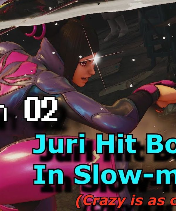 【スト5】S.02 S.F.V. Slow Motion Hit Boxes – Juri
