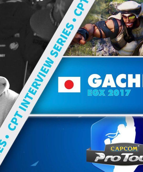 【スト5】SFV: CPT Interview Series – Gachikun (EGX 2017)