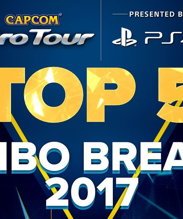【スト5】SFV: TOP 5 MOMENTS – COMBO BREAKER 2017 – CPT 2017